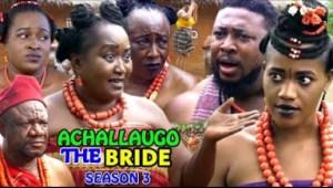 ACHALLA UGO The Bride SEASON 3 - 2019